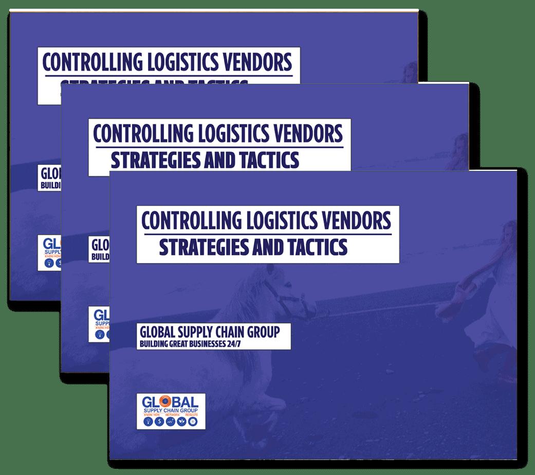 Controlling Logistics Vendors – Strategy and Tactics